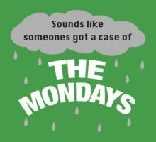 Sounds like someones got the case of the Mondays One Piece - Short Sleeve