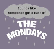 Sounds like someones got the case of the Mondays Kids Tee
