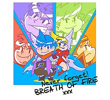 Never forget Breath of Fire! Photographic Print
