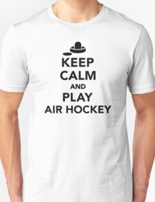 Keep calm and play Air hockey Unisex T-Shirt