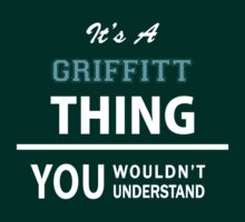 Its a GRIFFITT thing, you wouldn't understand by thinging