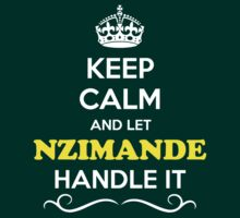 Keep Calm and Let NZIMANDE Handle it by Neilbry