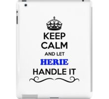 Keep Calm and Let HERIE Handle it iPad Case/Skin