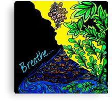 Breathe... Canvas Print