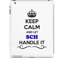 Keep Calm and Let SCH Handle it iPad Case/Skin