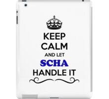 Keep Calm and Let SCHA Handle it iPad Case/Skin