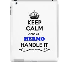 Keep Calm and Let HERMO Handle it iPad Case/Skin