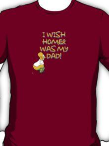 I Wish Homer Was My Dad T-Shirt