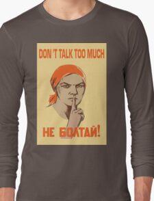 DO NOT TALK TOO MUCH Long Sleeve T-Shirt