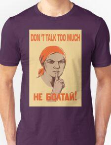 DO NOT TALK TOO MUCH T-Shirt