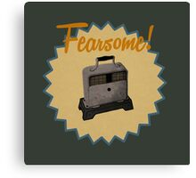 Fearsome! Canvas Print