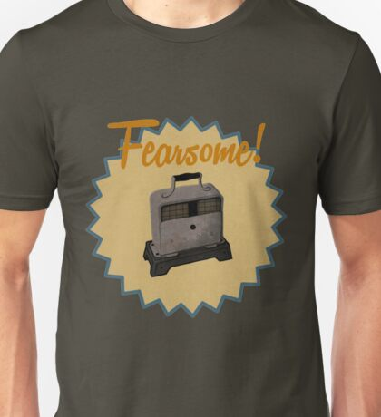 Fearsome! Unisex T-Shirt