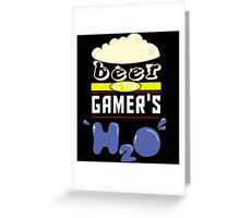 """""""Beer is the Gamer's H20"""" Collection #43122 Greeting Card"""