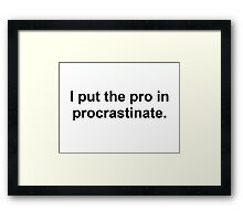 Procrastinate Black Framed Print