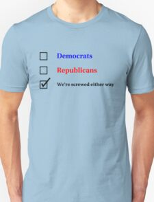 Election Ballot - We're Screwed for Light T's T-Shirt