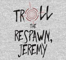 Inspired by Unbreakable Kimmy Schmidt - Troll the Respawn Jeremy - Indiana Mole Women Catchphrase by traciv