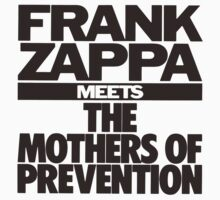 Frank Zappa Meets The Mothers Preventions by NiceTee
