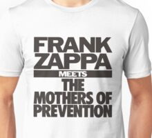 Frank Zappa Meets The Mothers Preventions Unisex T-Shirt