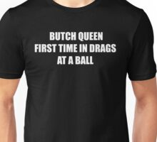 Butch Queen First Time In Drags At A Ball (Paris is Burning) Unisex T-Shirt