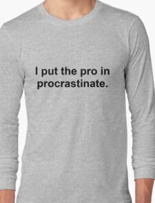 Procrastinate Black Long Sleeve T-Shirt