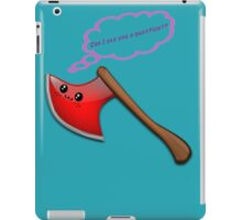 May I axe you a question? iPad Case/Skin