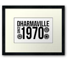Dharmaville: Since 1970 Framed Print
