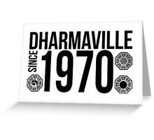 Dharmaville: Since 1970 Greeting Card