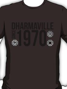 Dharmaville: Since 1970 T-Shirt