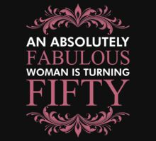 An Absolutely Fabulous Woman Is Turning Fifty T-Shirt