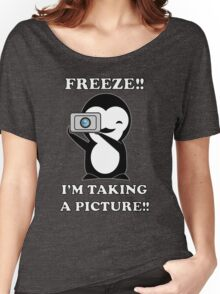 freeze! I'm taking a Picture! Women's Relaxed Fit T-Shirt