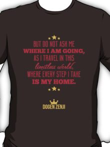 Every Step I Take is My Home T-Shirt