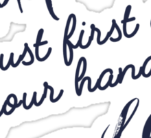 To Hold You Must First Open Your Hand Sticker