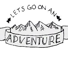 Lets Go on an Adventure by Saran C