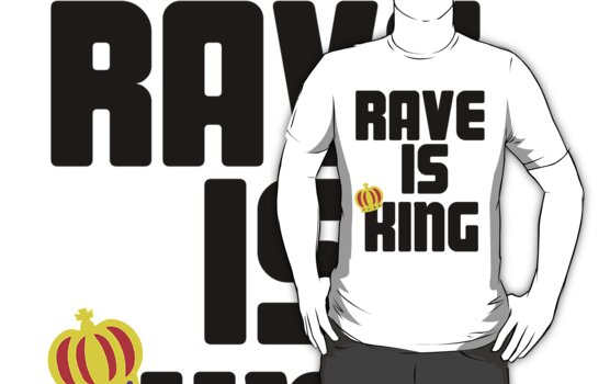 Rave is King - White by Kelvin Giraldo