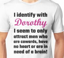 I Identify With Dorothy Unisex T-Shirt