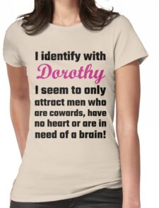 I Identify With Dorothy Womens Fitted T-Shirt