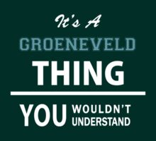 Its a GROENEVELD thing, you wouldn't understand by thinging