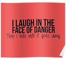 I laugh in the face of danger - Xander Quote Poster