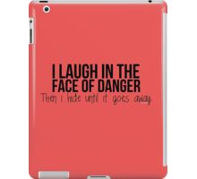 I laugh in the face of danger - Xander Quote iPad Case/Skin