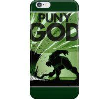 HULK SMASH!! PUNY GOD iPhone Case/Skin