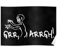 Grr, Arrgh! Mortal Enemy Poster Poster