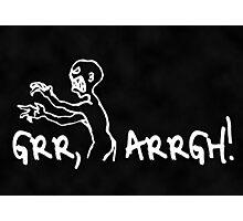 Grr, Arrgh! Mortal Enemy Poster Photographic Print