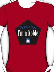 I'm a Noble T-Shirt
