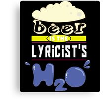 """Beer is the Lyricist's H20"" Collection #43143 Canvas Print"