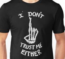 I don't Trust me Either Unisex T-Shirt