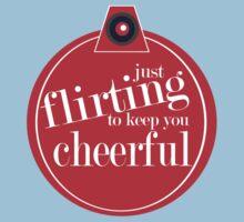 Just flirting to keep you cheerful Kids Tee