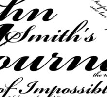 John Smith's Journal of impossible things Sticker