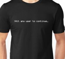 >Hit any user to continue_ Unisex T-Shirt