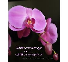 Pink is ... Surviving!  Original Photography All Rights Reserved Lei Hedger 2009 Photographic Print