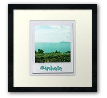 #inhale Framed Print